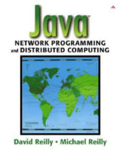 Java (TM) Network Programming and Distributed Computing - David Reilly,Michael Reilly - cover