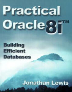 Practical Oracle8i?: Building Efficient Databases - Jonathan Lewis - cover