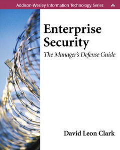 Enterprise Security: The Manager's Defense Guide - David Leon Clark - cover