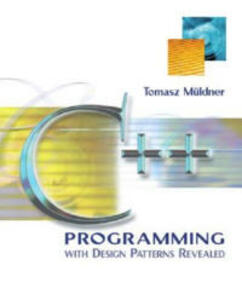C++ Programming with Design Patterns Revealed - Tomasz Muldner - cover