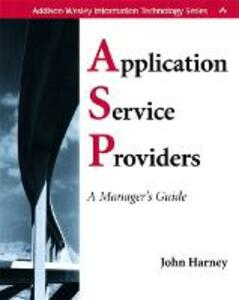 Application Service Providers (ASPs): A Manager's Guide - John Harney - cover