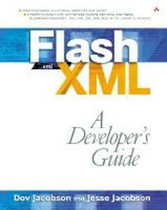 Flash and XML: A Developer's Guide - Dov Jacobson,Jesse Jacobson - cover
