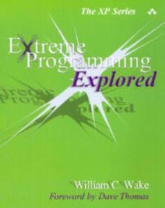 Extreme Programming Explored - William C. Wake - cover