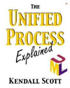 The Unified Process Explained - Kendall Scott - cover