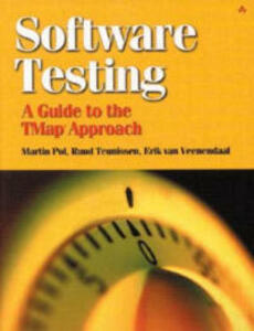 Software Testing: A guide to the TMap Approach - Martin Pol,Ruud Teunissen,Erik Van Veenendaal - cover