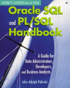 Oracle SQL and PL/SQL Handbook: A Guide for Data Administrators, Developers, and Business Analysts - John Adolph Palinski - cover