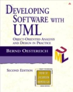 Developing Software with UML: Object-Oriented Analysis and Design in Practice - Bernd Oestereich - cover