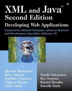 XML and Java?: Developing Web Applications - Hiroshi Maruyama,Kent Tamura,Naohiko Uramoto - cover