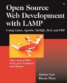Open Source Development with LAMP: Using Linux, Apache, MySQL, Perl, and PHP - Mary O'Brien,James Lee,Brent Ware - cover
