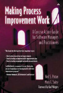 Making Process Improvement Work: A Concise Action Guide for Software Managers and Practitioners - Neil S. Potter,Mary E. Sakry - cover
