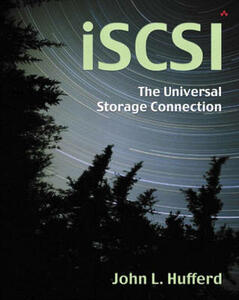 iSCSI: The Universal Storage Connection: The Universal Storage Connection - John L. Hufferd - cover