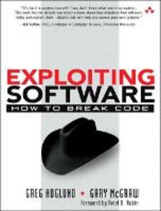 Exploiting Software: How to Break Code - Greg Hoglund,Gary R. McGraw - cover