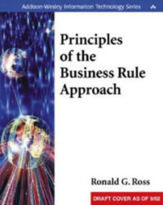 Principles of the Business Rule Approach - Ronald G. Ross - cover