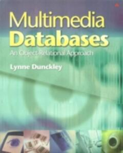 Multimedia Databases: An Object Relational Approach - Lynne Dunckley - cover