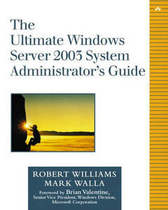 The Ultimate Windows Server 2003 System Administrator's Guide - Robert G. Williams,Mark Walla - cover
