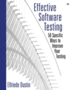 Effective Software Testing: 50 Specific Ways to Improve Your Testing - Elfriede Dustin - cover