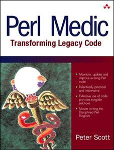 Perl Medic: Transforming Legacy Code - Peter Scott - cover