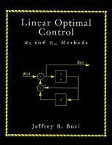 Linear Optimal Control - Jeffrey B. Burl - cover