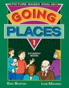 Going Places: Picture-Based English 1 - Eric Burton,Lois Maharg - cover