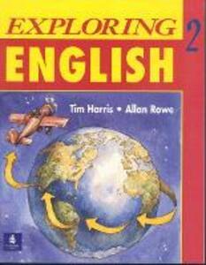Exploring English, Level 2 - Tim Harris,Allan Rowe - cover