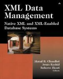 XML Data Management: Native XML and XML-Enabled Database Systems - Akmal B. Chaudhri,Awais Rashid,Roberto Zicari - cover