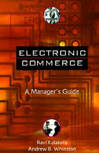 Electronic Commerce: A Manager's Guide - Ravi Kalakota,Andrew B. Whinston - cover