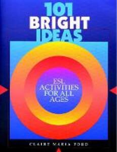 101 Bright Ideas: ESL Activities for All Ages - Clare Ford - cover