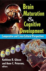 Brain Maturation and Cognitive Development: Comparative and Cross-cultural Perspectives - Anne Petersen - cover