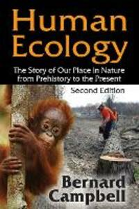 Human Ecology: The Story of Our Place in Nature from Prehistory to the Present - Bernard G. Campbell - cover
