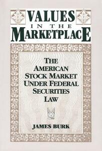 Values in the Marketplace: The American Stock Market under Federal Securities Law - cover