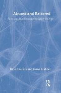 Abused and Battered: Social and Legal Responses to Family Violence - cover
