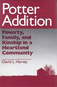 Potter Addition: Poverty, Family, and Kinship in a Heartland Community - cover