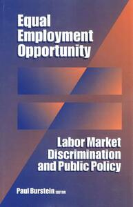 Equal Employment Opportunity: Labor Market Discrimination and Public Policy - Paul Burstein - cover