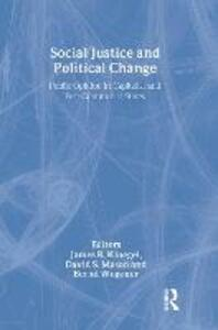 Social Justice and Political Change: Public Opinion in Capitalist and Post-communist States - James R. Kluegel,Bernd Wegener - cover