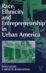Race, Ethnicity, and Entrepreneurship in Urban America - cover