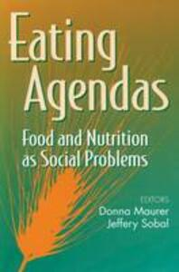 Eating Agendas: Food and Nutrition as Social Problems - Donna Maurer - cover