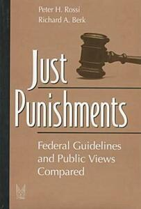 Just Punishments: Federal Guidelines and Public Views Compared - Peter H. Rossi - cover