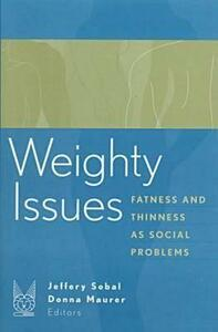 Weighty Issues: Fatness and Thinness as Social Problems - cover