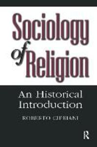 Sociology of Religion: An Historical Introduction - cover
