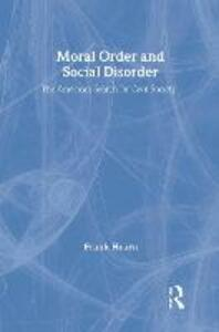Moral Order and Social Disorder: American Search for Civil Society - cover