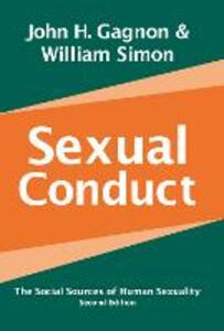Sexual Conduct: The Social Sources of Human Sexuality - John H. Gagnon,William Simon - cover