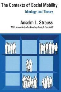 The Contexts of Social Mobility: Ideology and Theory - Anselm L. Strauss - cover