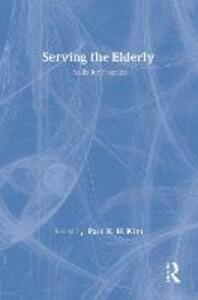 Serving the Elderly: Skills for Practice - Paul Kim - cover