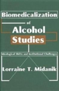 Ebook in inglese Biomedicalization of Alcohol Studies Midanik, Lorraine