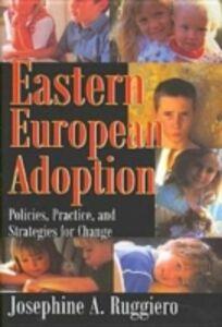 Ebook in inglese Eastern European Adoption Ruggiero, Josephine A.