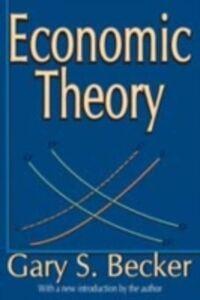 Ebook in inglese Economic Theory Becker, Gary S.