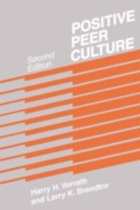 Ebook in inglese Positive Peer Culture Brendtro, Larry K. , Vorrath, Harry H.