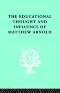 Ebook in inglese Educational Thought and Influence of Matthew Arnold Connell, W.F.