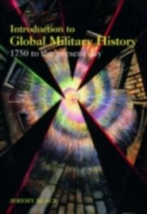 Foto Cover di Introduction to Global Military History, Ebook inglese di Jeremy Black, edito da Taylor and Francis