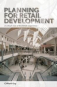 Ebook in inglese Planning for Retail Development Guy, Clifford